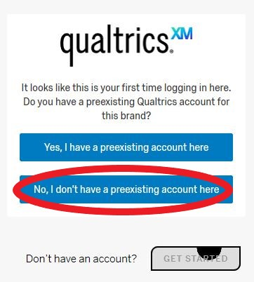 "Screen shot of Qualtrics first time logging in screen, with ""No, I don't have a preexisting account here"" circled"