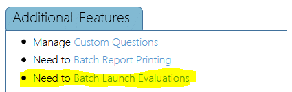 Additional Features section, Need to Batch Launch Evaluations highlighted
